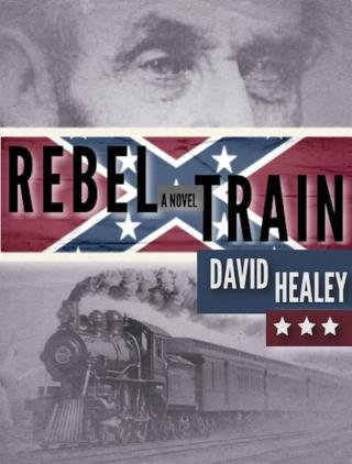 Rebel Train: A Civil War Novel