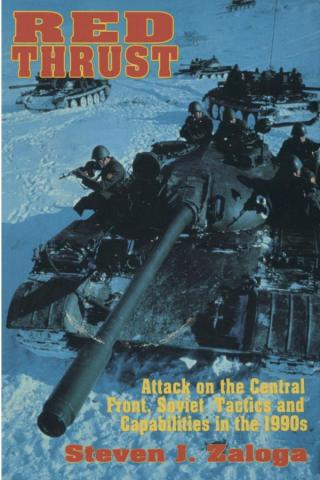 Red Thrust: Attack on the Central Front, Soviet Tactics and Capabilities in the 1990s