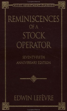 Reminiscences of a Stock Operator [75th Anniversary Edition]