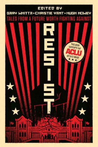 Resist: Tales from a Future Worth Fighting Against [сборник]