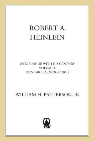 Robert A. Heinlein, Vol 1 In Dialogue with His Century Volume 1 (1907-1948) Learning Curve