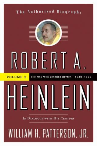 Robert A. Heinlein, Vol 2 In Dialogue with His Century Volume 2 (1948-1988) The Man Who Learned Better