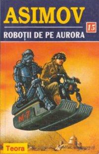 Roboţii de pe Aurora [The Robots of Dawn - ro]