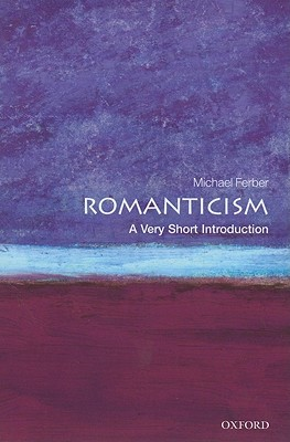 Romanticism [A Very Short Introduction]