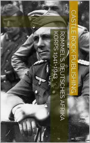 Rommel's Deutsches Afrika Korps 1941-1943