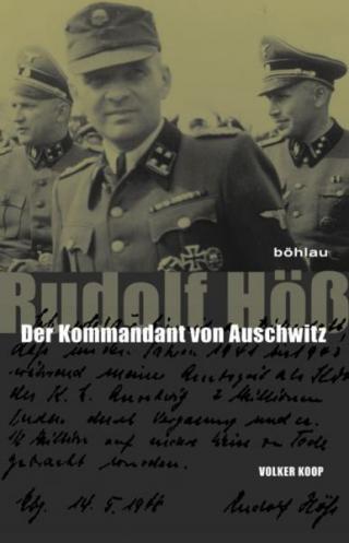 Rudolf Höß. Der Kommandant von Auschwitz [DE]