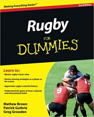Rugby For Dummies® [3rd Edition]