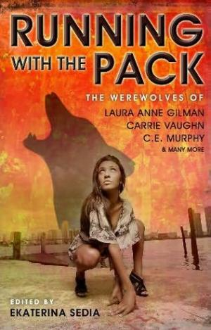 Running with the Pack [Anthology ed. by Ekaterina Sedia]