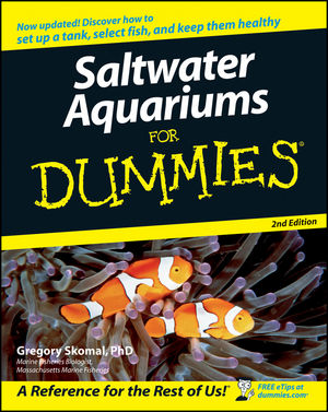 Saltwater Aquariums For Dummies® [2d Edition]