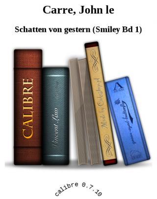 Schatten von gestern (Smiley Bd 1) [calibre 2.23.0]