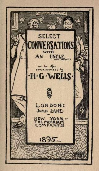 Select Conversations with an Uncle (Now Extinct) / And Two Other Reminiscences