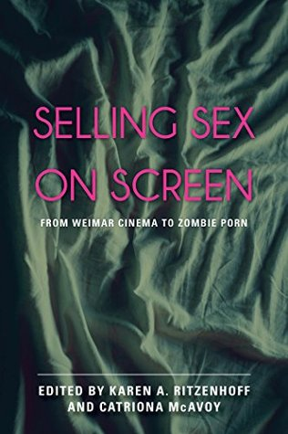 Selling Sex on Screen: From Weimar Cinema to Zombie Porn