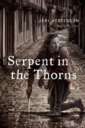 Serpent in the Thorns [Medieval Noir]