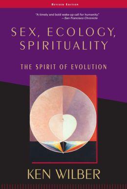 Sex, Ecology, Spirituality: The Spirit of Evolution