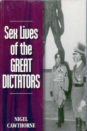 Sex Lives of the Great Dictators