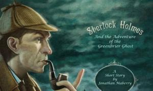 Sherlock Holmes and the Adventure of the Greenbriar Ghost
