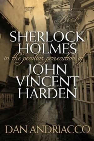 Sherlock Holmes in the Peculiar Persecution of John Vincent Harden