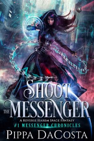 Shoot the Messenger: A Reverse Harem Space Fantasy