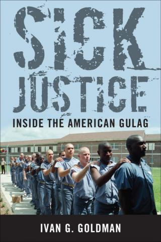 Sick Justice: Inside the American Gulag