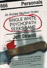 Single White Psychopath Seeks Same