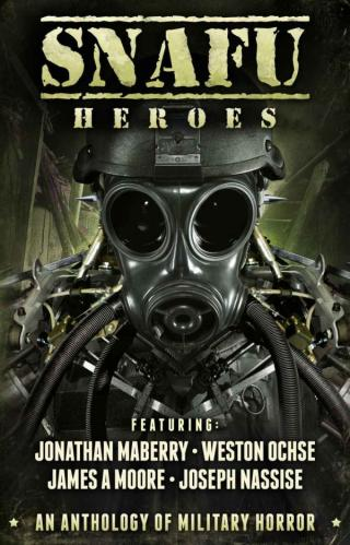 SNAFU: Heroes: An Anthology of Military Horror