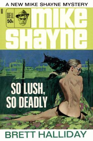 So Lush, So Deadly