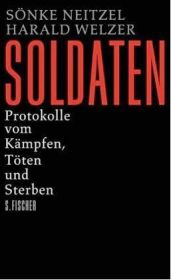 Soldaten: On Fighting, Killing, and Dying