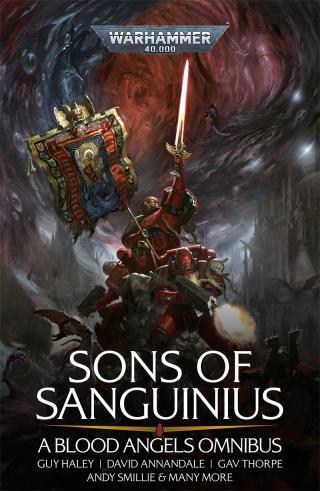 Sons of Sanguinius A Blood Angels Omnibus [Warhammer 40000]