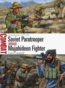 Soviet Paratrooper versus Mujahideen Fighter: Afghanistan 1979-89