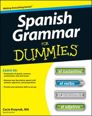 Spanish Grammar For Dummies®