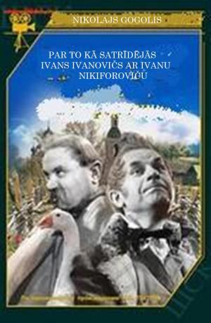 Stāsts par to, kā saķildojās Ivans Ivanovičs ar Ivanu Nikiforoviču