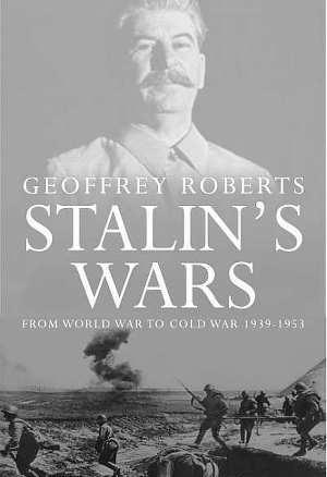 Сталинские войны: от мировой войны до холодной, 1939–1953