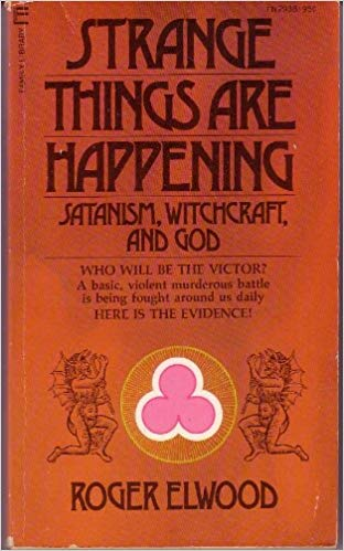 Strange Things Are Happening: Satanism, Witchcraft, and God