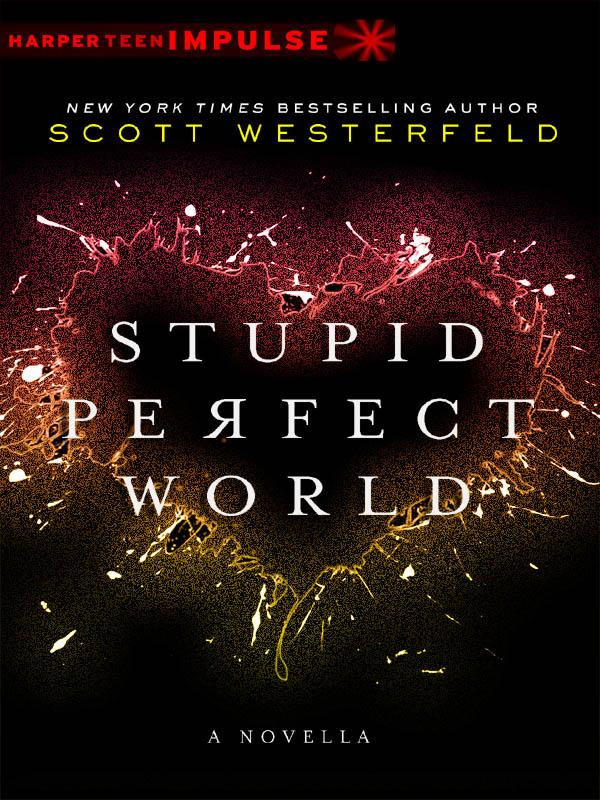 Stupid Perfect World