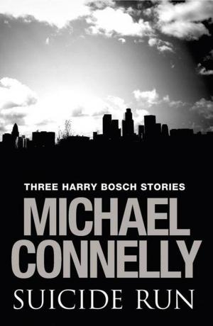 Suicide Run: Three Harry Bosch Stories [en]
