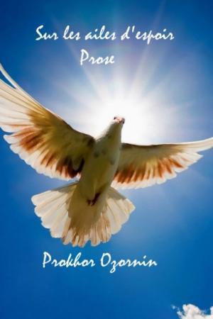 Sur les ailes d'espoir : Prose