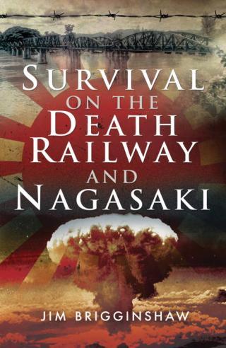 Survival on the Death Railway and Nagasaki