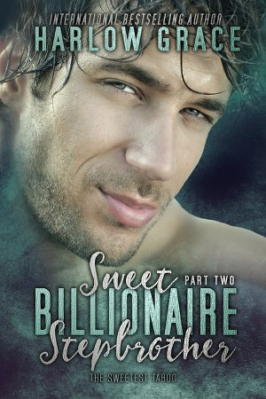 Sweet Billionaire Stepbrother: Part 2