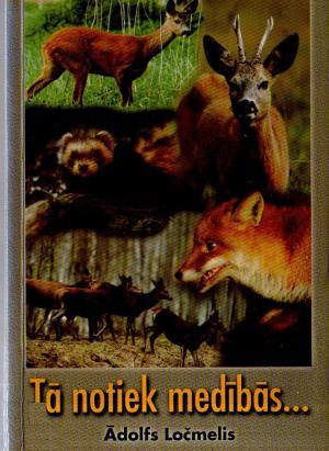 Tā notiek medībās…