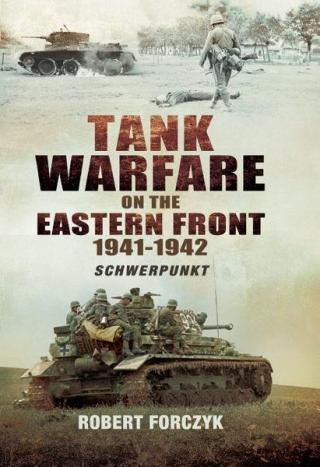 Tank Warfare on the Eastern Front, 1941-1942: Schwerpunkt