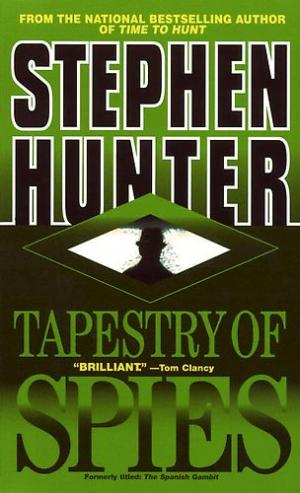 Tapestry of Spies [The Spanish Gambit]