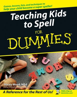 Teaching Kids to Spell For Dummies®