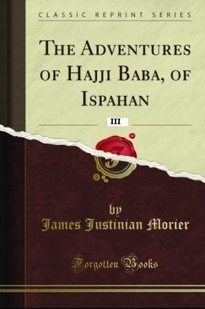 The Adventures of Hajji Baba, of Ispahan Vol. III