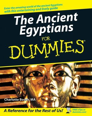 The Ancient Egyptians For Dummies®