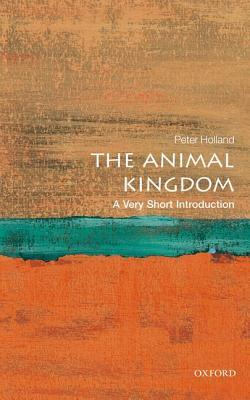 The Animal Kingdom [A Very Short Introduction]