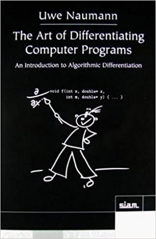 The Art of Differentiating Computer Programs: An Introduction to Algorithmic Differentiation