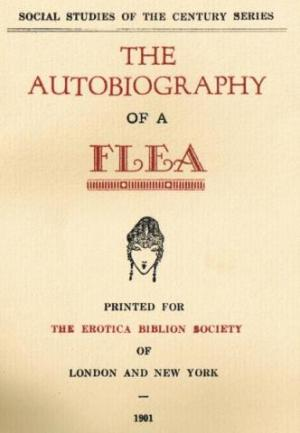 The Autobiography of a Flea, Told in a Hop, Skip and Jump, and...