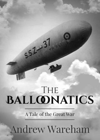 The Balloonatics: A Tale of the Great War