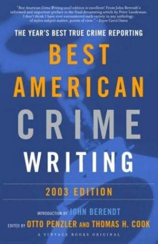 The Best American Crime Writing 2003 [Anthology by Thomas H Cook and Otto Penzler]