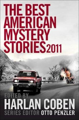 The Best American Mystery Stories 2011 [An anthology of stories edited by Harlan Coben and Otto Penzler]